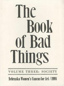 Nebraska Women's Caucus for Art, The Book of Bad Things-Volume 3, Society, artist book: linocut (1/4), 1998